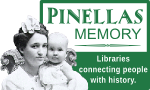 Pinellas Memory: Libraries connecting people with history.
