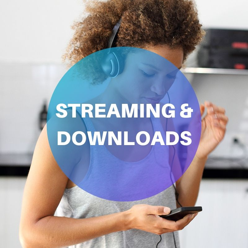 Streaming and Downloads