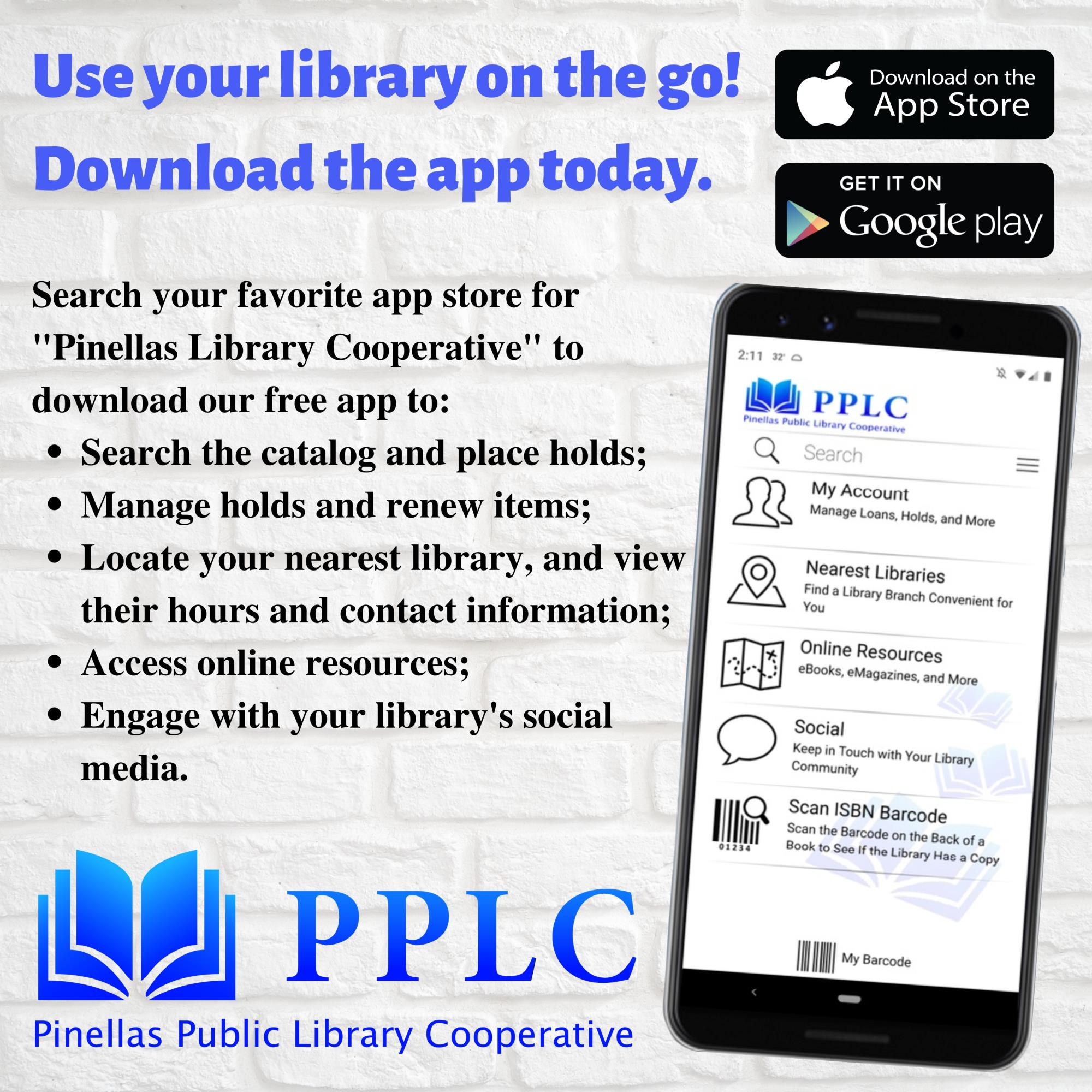 Use your library on the go! Download the app today.